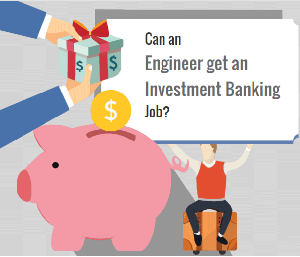 Can an engineer get an Investment Banking Job