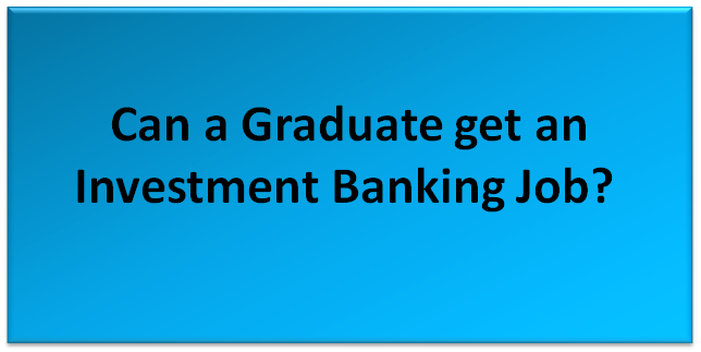 Investment Banking Job For Graduates