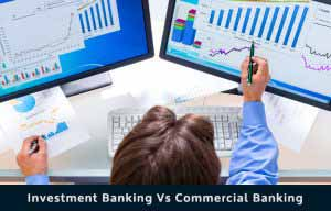 Investment Banking vs Commercial Banking
