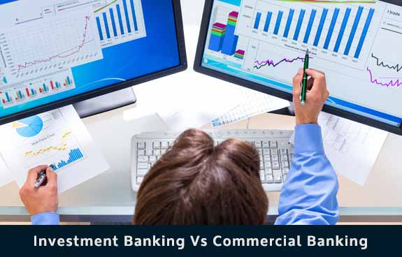 Investment Banking vs Commercial Banking | In-depth Comparison