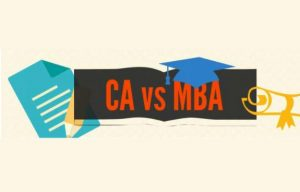 CA vs MBA – Which is Better?