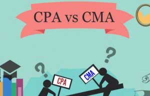 CPA vs CMA – Which is the Right Accounting Credential?