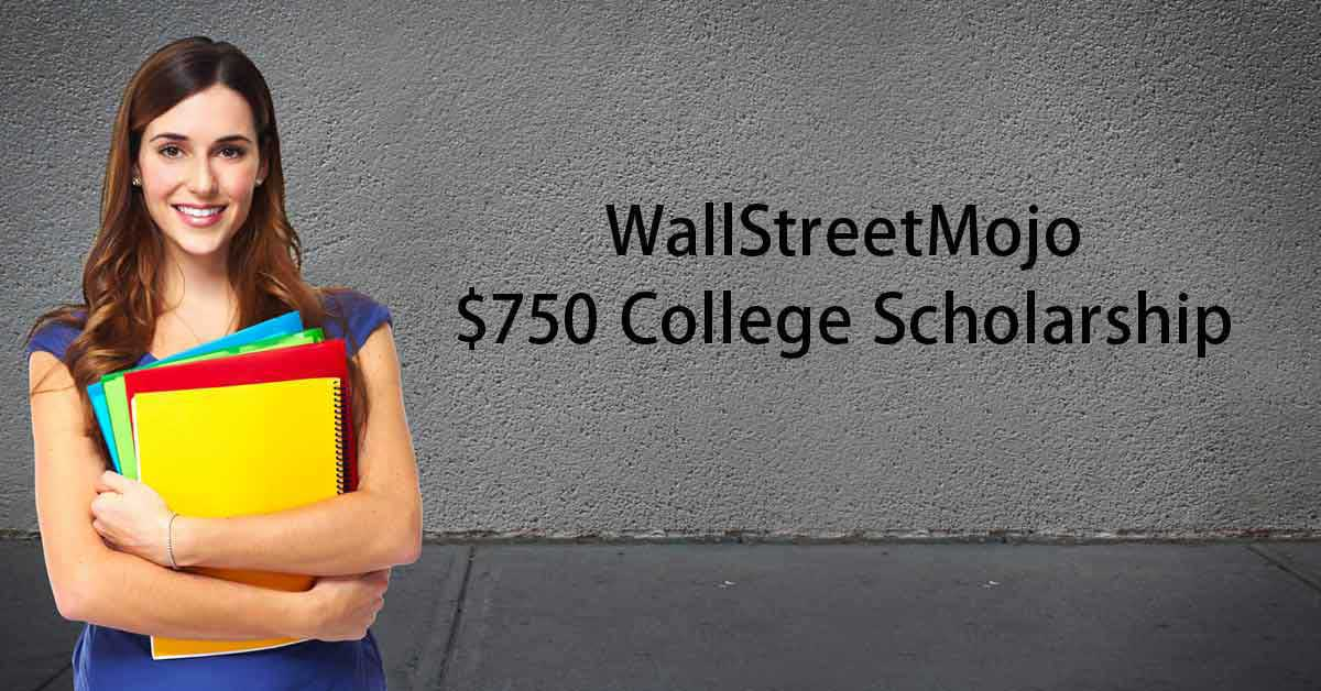 Scholarships For College Students 2016 >> Wallstreetmojo 750 College Scholarship