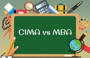 CIMA vs MBA – What Suits You More?