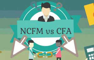 NCFM vs CFA – Which is More Relevant?