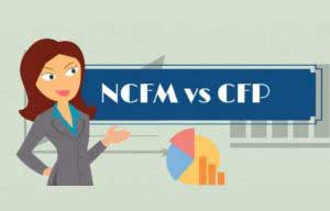 NCFM vs CFP – Essential Differences you must know