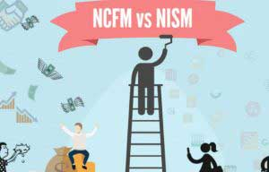 NCFM vs NISM – Which Should You Opt?
