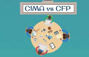 CIMA vs CFP –  Which Credential is Suitable?