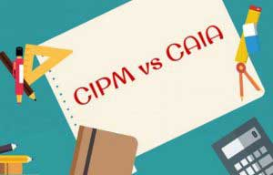 CIPM vs CAIA – What Are You Up For? (infographics)