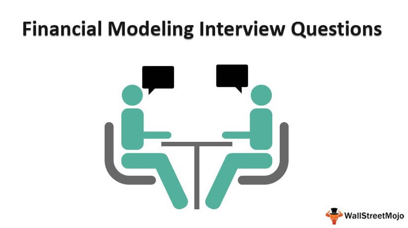 Financial Modeling Interview Questions (With Answers)