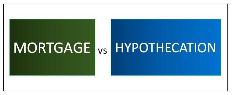mortgage vs hypothecation