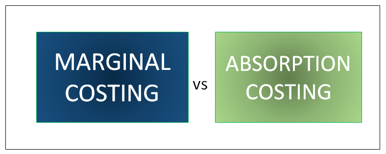 marginal costing vs absorption costing
