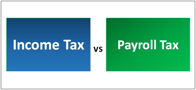 Income Tax vs Payroll Tax