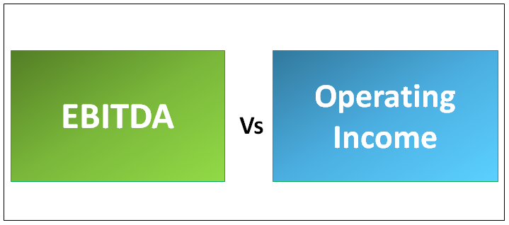 EBITDA vs Operating Income