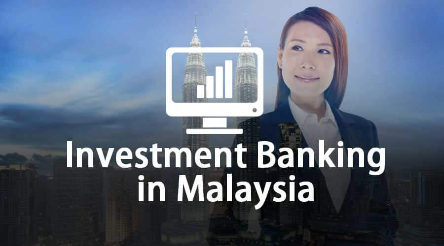 Investment Banking in Malaysia | Top Banks List | Salary | Jobs