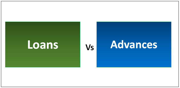 Loans vs Advances