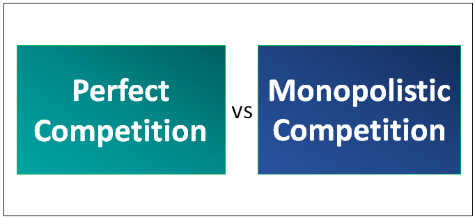 perfect vs monopolistic competition