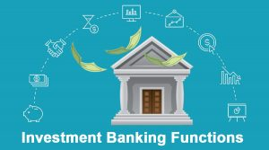 Investment Banking Functions