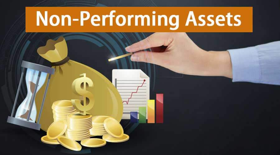 Non Performing Assets | Types and Classification of NPAs in
