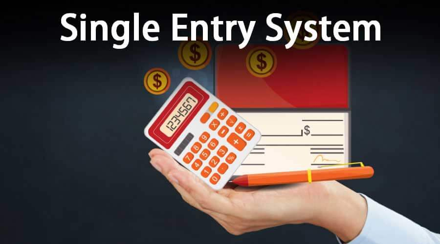Single Entry System Accounting (Example, Format, Advantage