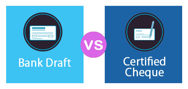 Bank-Draft-vs-Certified-Cheque