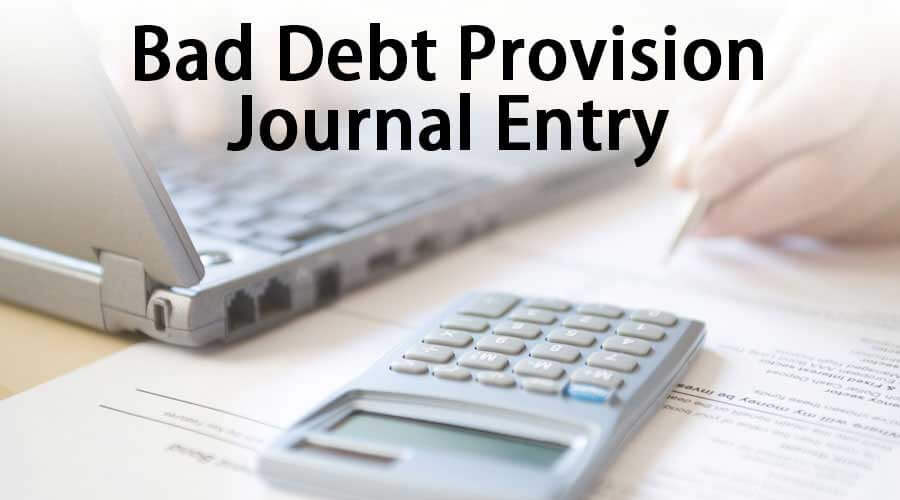Bad Debt Provision (Meaning, Examples) | Step by Step