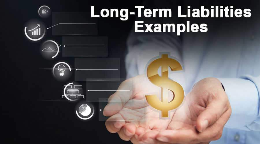 Long Term Liabilities Examples List Of Top 4 Examples