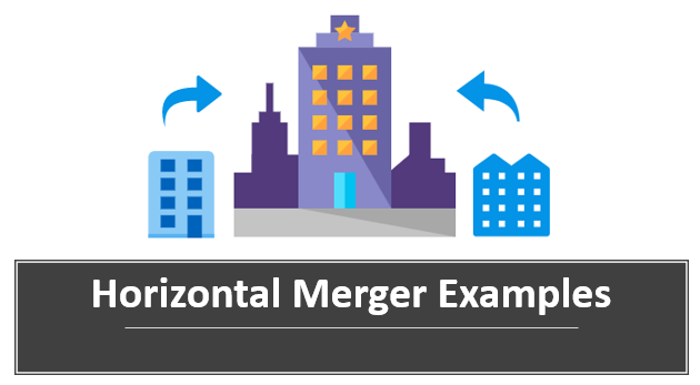 Horizontal Merger Examples