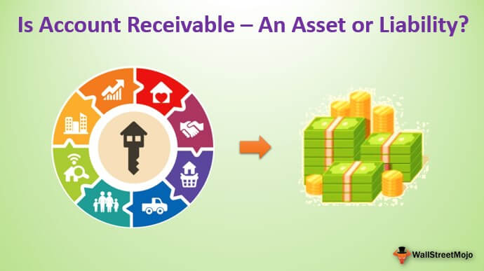 Is Account Receivable – An Asset or Liability