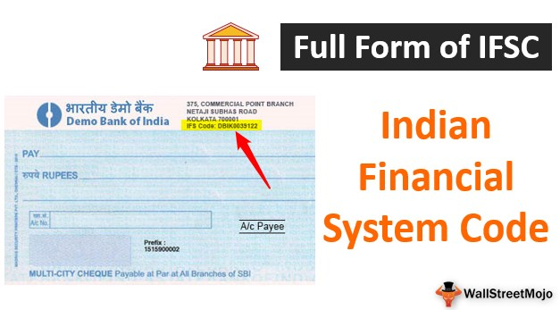 Full Form of IFSC (Indian Financial System Code)