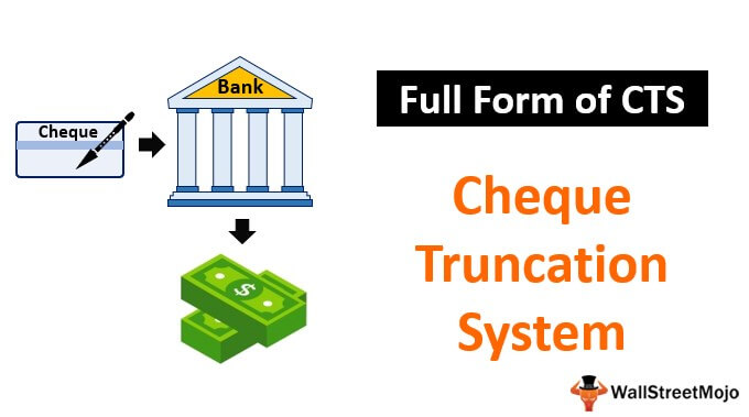 Full Form of CTS (Cheque Truncation System)